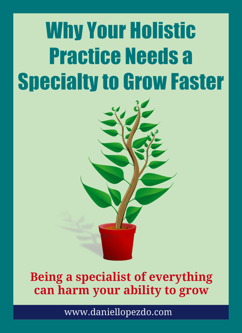 Why Your Holistic Practice Needs a Specialty