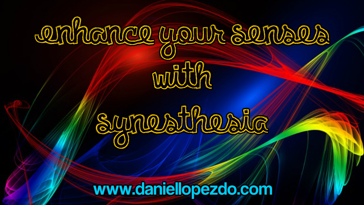 Enhance Your Senses With Synesthesia